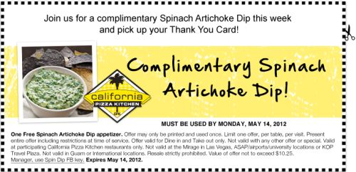 Free Printable Coupon For Free Complimentary Spinach Artichoke Dip At California  Pizza Kitchen U2013 Exp. May 14, 2012